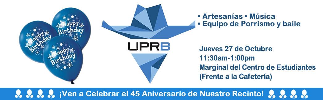 45 Aniversario UPRB