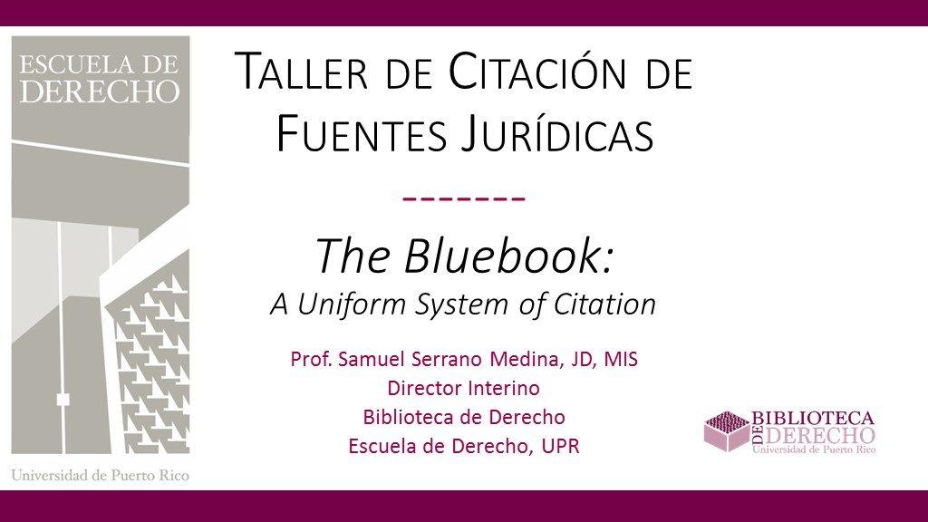 Taller de Citación de Fuentes Jurídicas: The Bluebook - Presentación