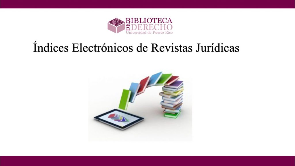 Índices Electrónicos de Revistas Jurídicas - Presentación