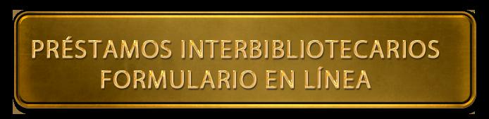 Préstamos interbibliotecarios Formulario en línea