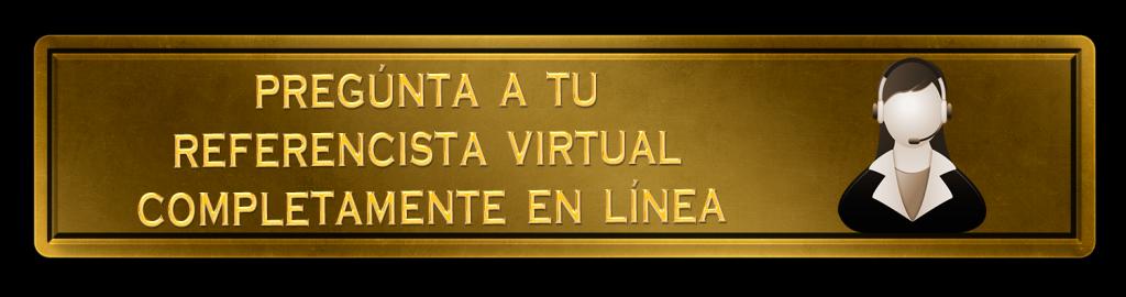 Pregunta a tu Referencista Virtual en Línea