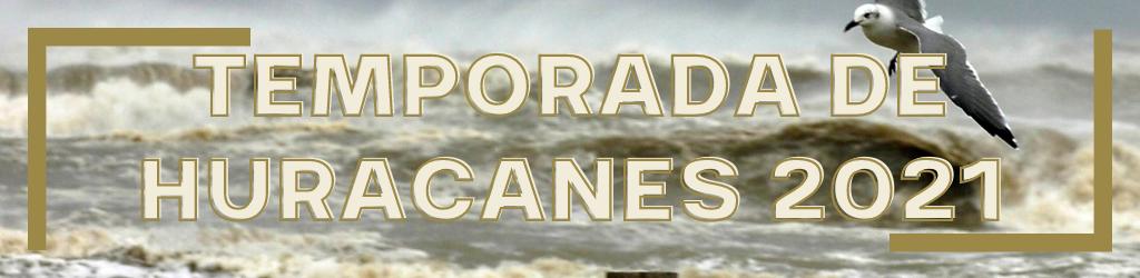 Temporada Huracanes 2021
