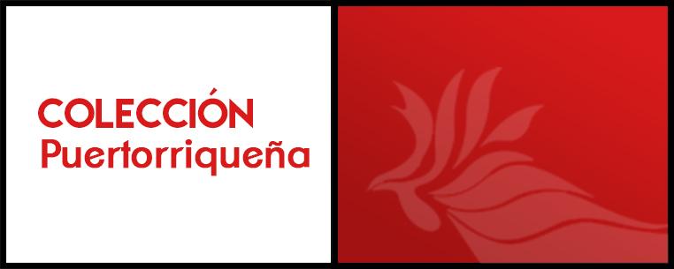 c29c4c037 Colección de Puertorriqueña – Sistema de Bibliotecas