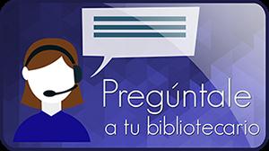 Aclara dudas pregúntale a tu bibliotecario
