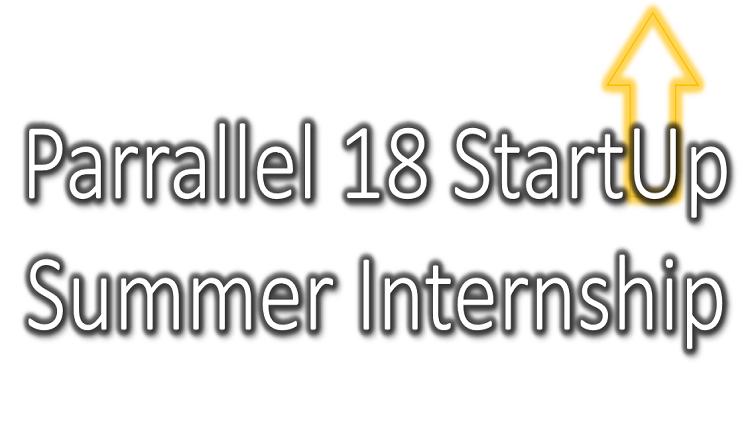 Imagen representativa a la promoción de Parallel18 StartUp Summer Internship