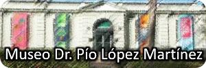Imagen representativa al enlace para el Museo Dr. Pío López