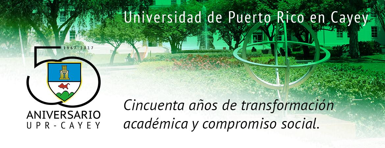 Banner representativo a la Celebración de los 50 años aniversario de UPR Cayey