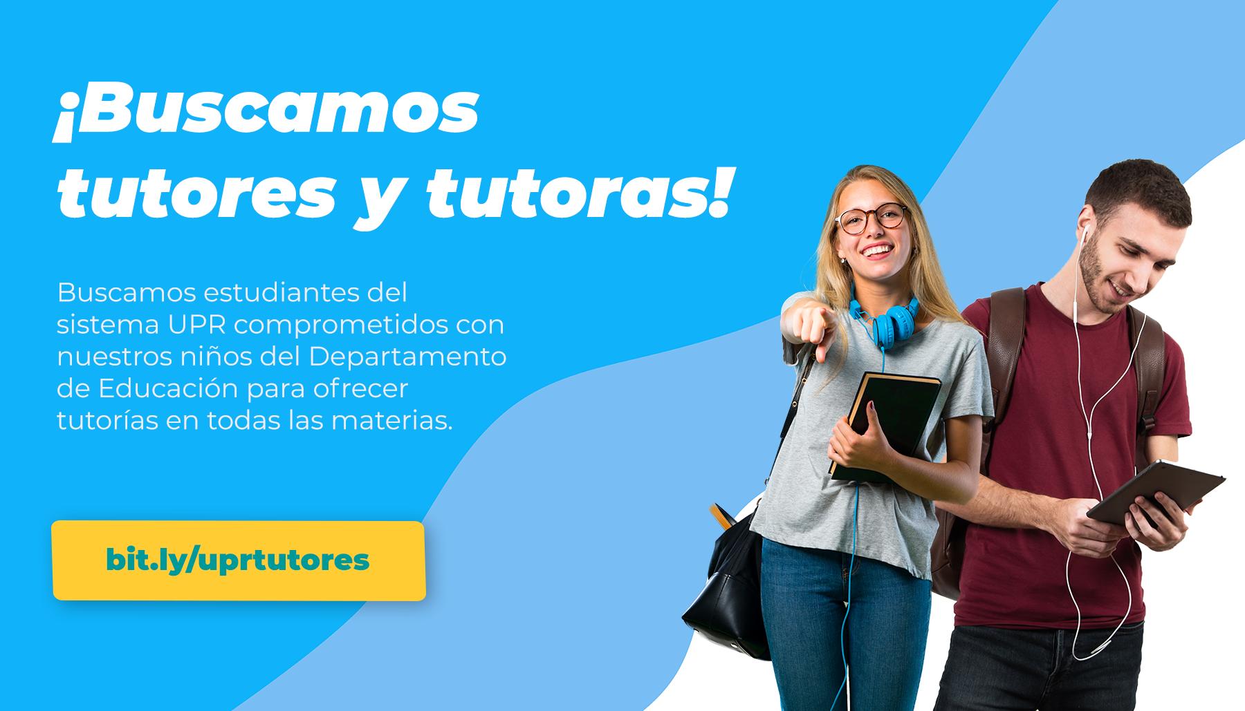 ¡Buscamos tutores y tutoras! Completa el formulario en https://bit.ly/uprtutores para contactarte